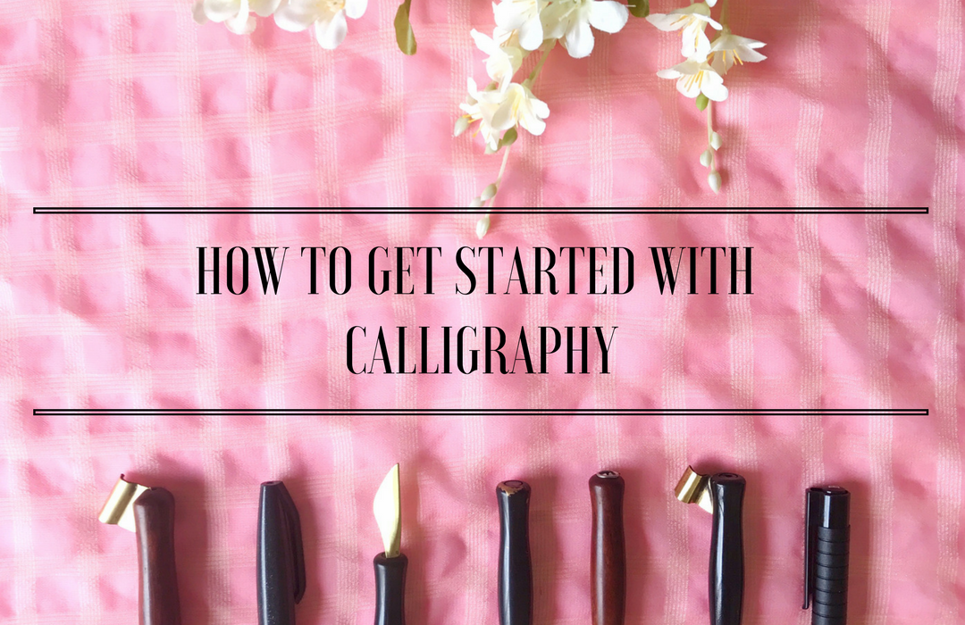 How to Get Started with Calligraphy