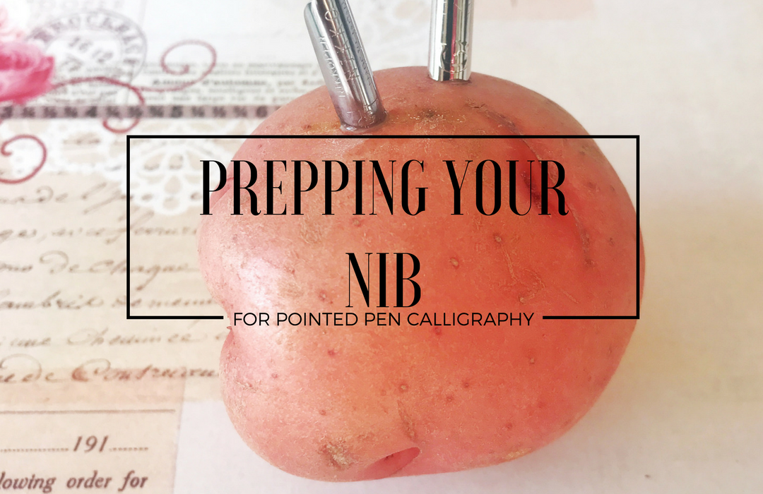 How to Prep your Nibs for Pointed Pen Calligraphy