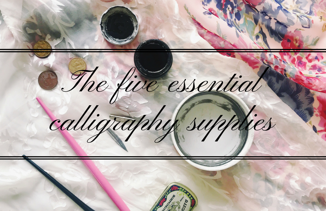 The Five Essential Calligraphy Supplies