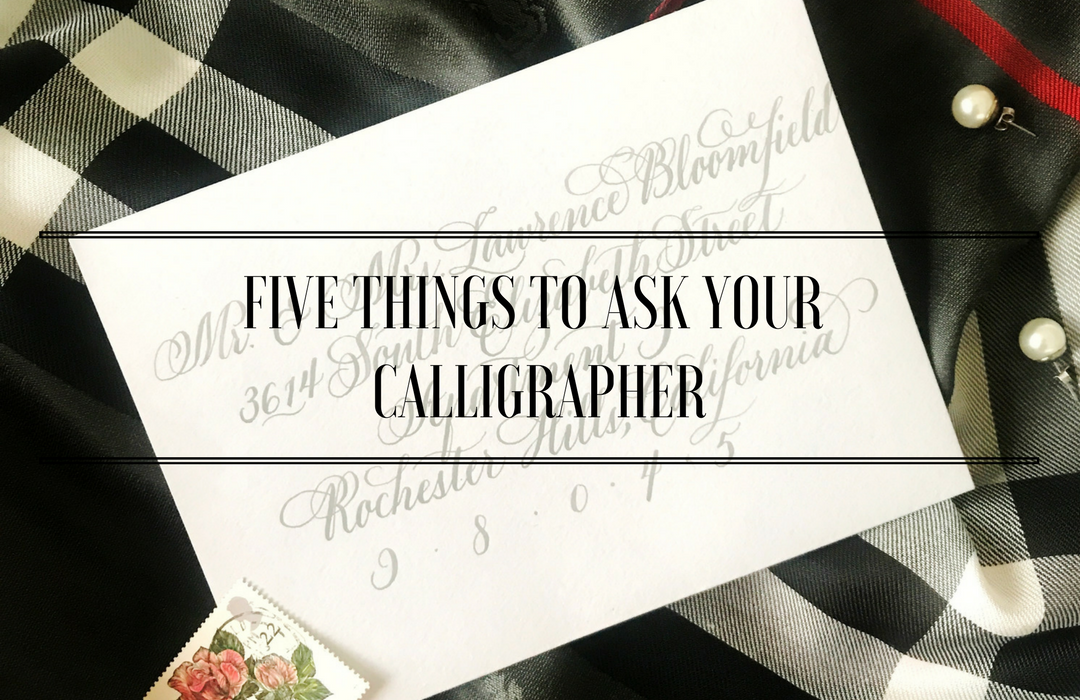 Five Things to Ask Your Calligrapher